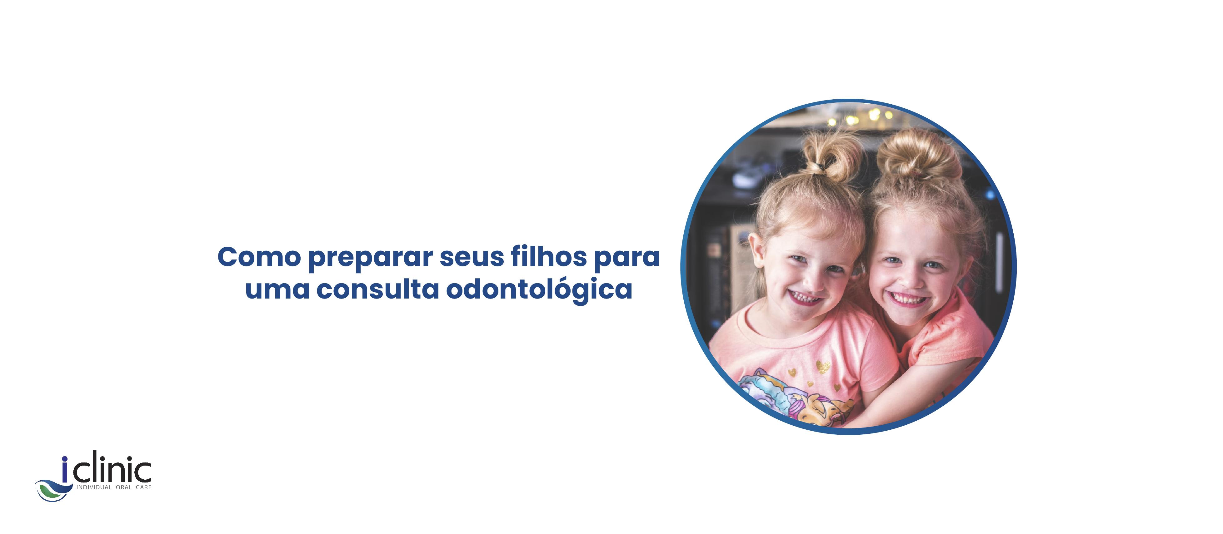 como-preparar-seus-filhos-para-uma-consulta-odontologica